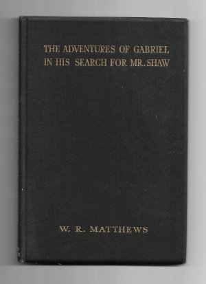 The Adventures of Gabriel in his Search for Mr. Shaw: A Modest Companion for Mr. Shaw's Black Girl