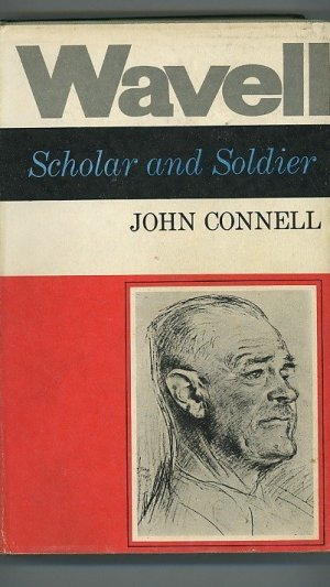 Wavell, Scholar and Soldier. To June 1941