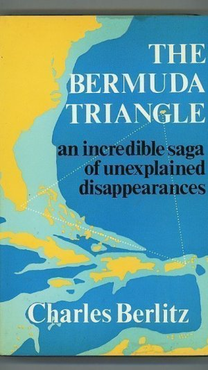 The Bermuda Triangle. An Incredible Saga of Unexplained Disappearances