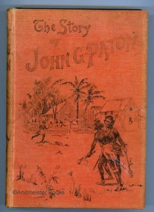 The Story of John G. Paton. Told for Young Folks or Thirty Years Among South Sea Cannibals