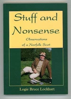 Stuff and Nonsense. Observations of a Norfolk Scot