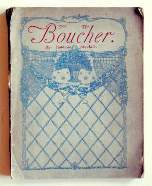 Boucher. The Man, His Times, His Art, and His Significance
