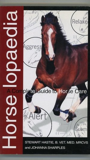 Horselopaedia. A Complete Guide to Horse Care