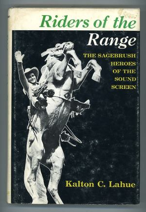 Riders of the Range: The Sagebrush Heroes of the Sound Screen