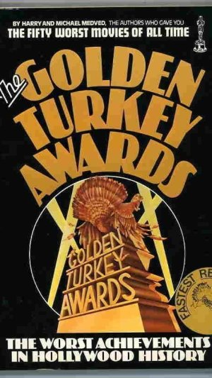 The Golden Turkey Awards. Nominees and Winners- The Worst Achievements in Hollywood History