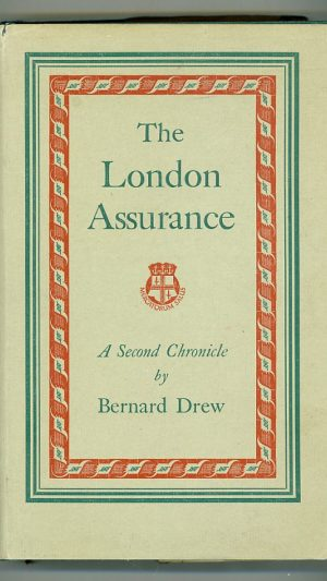 The London Assurance: A Second Chronicle