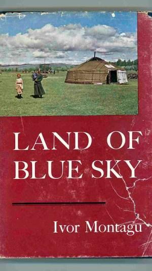 Land of Blue Sky. A Portrait of Modern Mongolia