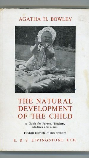 The Natural Development of the Child. A Guide for Parents, Teachers, Students and Others