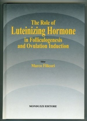 The Role of Luteinizing Hormone in Folliculogenesis and Ovulation Induction