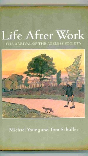 Life After Work. The Arrival of the Ageless Society