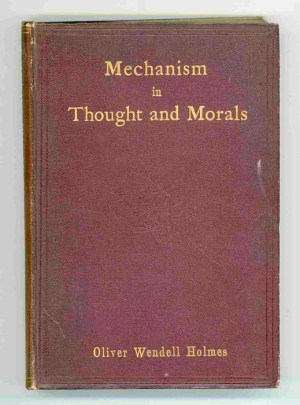 Mechanism in Thought and Morals. An Address with Notes and Afterthoughts
