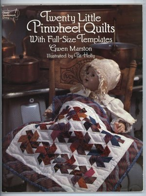 Twenty Little Pinwheel Quilts with Full-size Templates