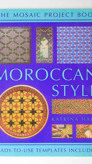 Moroccan Style. The Mosaic Project Book