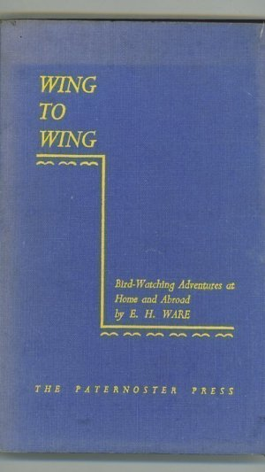 Wing to Wing Bird-Watching Adventures at Home and Abroad with the R.A.F.