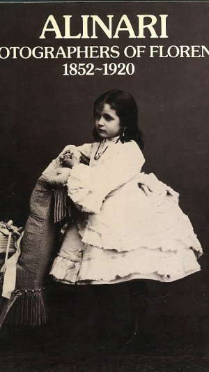Alinari Photographers of Florence 1852-1920