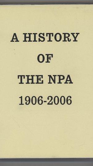 A history of the NPA 1906-2006