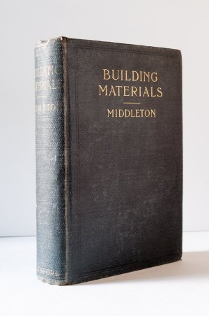Building Materials: Their Nature, Properties and Manufacture. A Text-book for Students and Others
