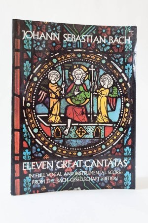 Eleven Great Cantatas in Full Vocal and Insturmental Score