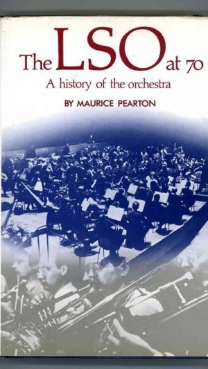 The LSO at 70: A History of the Orchestra