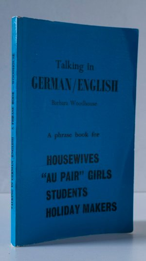 "Talking in German/English: A Phrase Book for Housewives, ""Au Pair"" Girls, Students, Holiday Makers"
