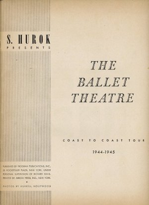 S. Hurok Presents The Ballet Theatre Coast to Coast Tour 1944-1945