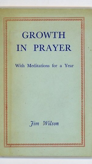 Growth in Prayer, With Meditations for a Year