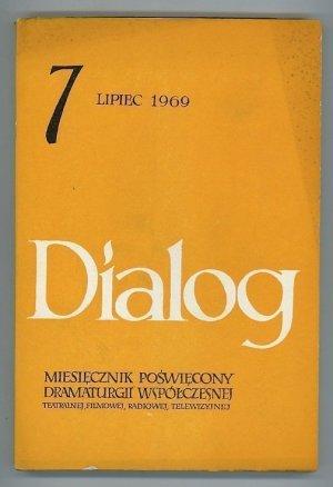 Dialog: Miesiecznik Poswiecony Dramaturgii Wspolczesnej Teatrainej, Filmowej, Radiowej; Rok XIV, Lipiec 1969 NR 7