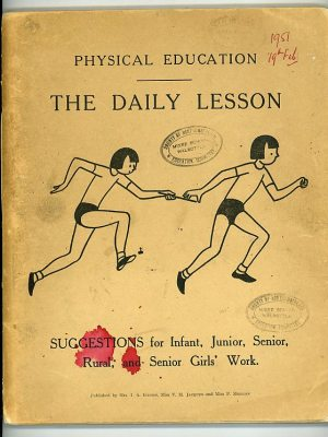Physical Education: The Daily Lesson. Suggestions for Infant, Junior, Senior, Rural, and Senior Girls' Work