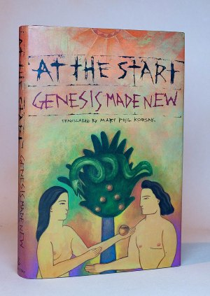 At the Start: Genesis Made New: A Translation of the Hebrew Text