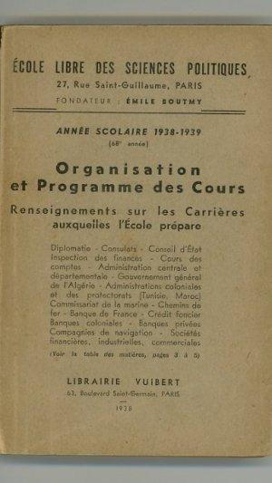 École Libre des Sciences Politiques: Organisation et Programme des Cours. Année Scolaire 1938-1939