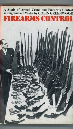 Firearms Control: A Study of Armed Crime and Firearms Control in England and Wales