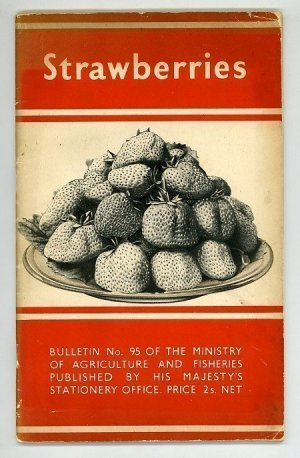Strawberries. Bulletin No.95 of The Ministry of Agriculture and Fisheries