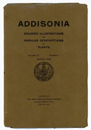 Addisonia: Colored Illustrations and Popular Descriptions of Plants Volume 15 Number 1 March 1930