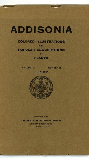 Addisonia: Colored Illustrations and Popular Descriptions of Plants Volume 15 Number 2 June 1930