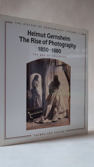 The Rise of Photography 1850-1880: The Age of Collodion
