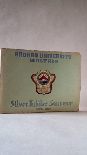 Andhra University Waltair: Silver Jubilee Souvenir 1926-1951