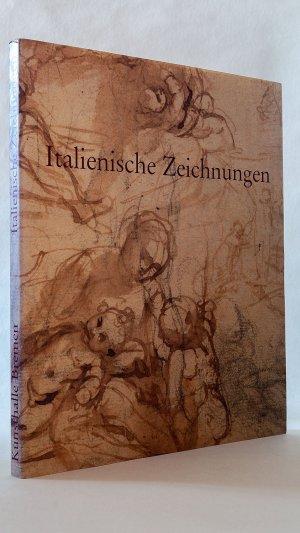 Italienische Zeichnungen des 16. bis 18. Jahrhunderts: Eine Auswahl aus den Beständen der Kunsthalle Bremen