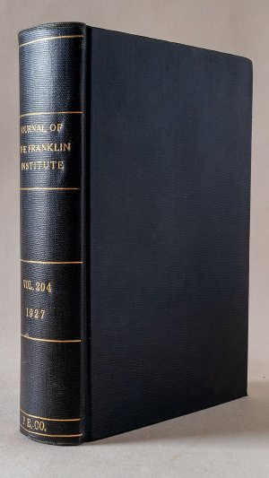 Journal of The Franklin Institute devoted to Science and the Mechanic Arts Vol. 204 Nos. 1219-1224 July-December 1927