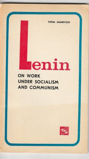 Lenin on Work Under Socialism and Communism