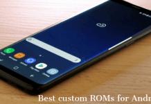 Best Custom ROMs For Android