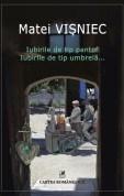 Iubirile de tip pantof- Iubirile de tip umbrela, Matei Visniec, Cartea Romaneasca 2016