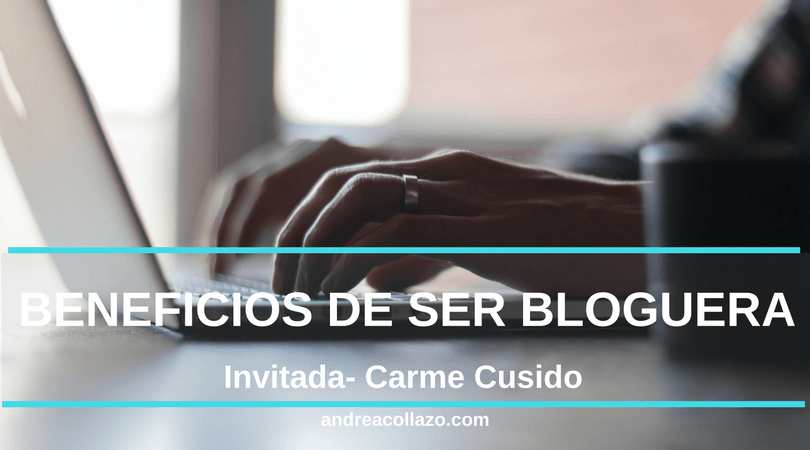 Beneficios de ser bloguera