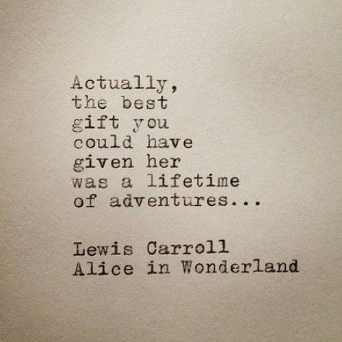 a lifetime of adventures