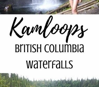 7 Waterfalls to Discover Near Kamloops, British Columbia | British Columbia Hiking Guide | Canada Hiking Guide | British Columbia Waterfalls