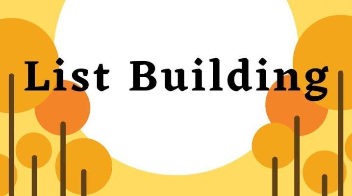 Pengertian List Building dan Arti Pentingnya bagi Bisnis Anda