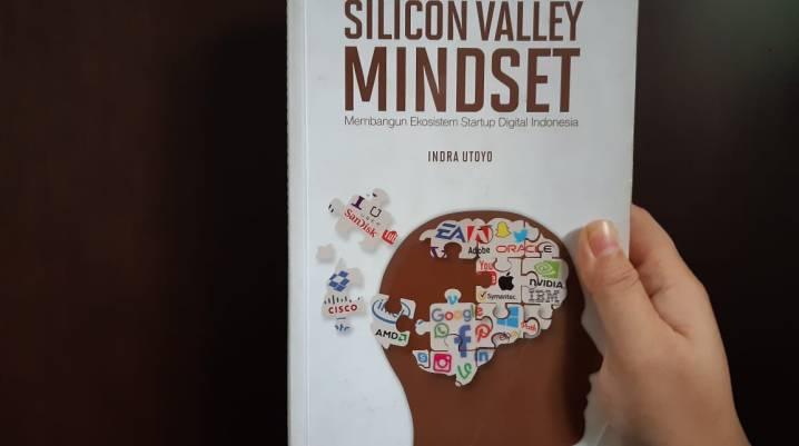 Review Buku Silicon Valley Mindset Membangun Ekosistem Startup Digital Indonesia