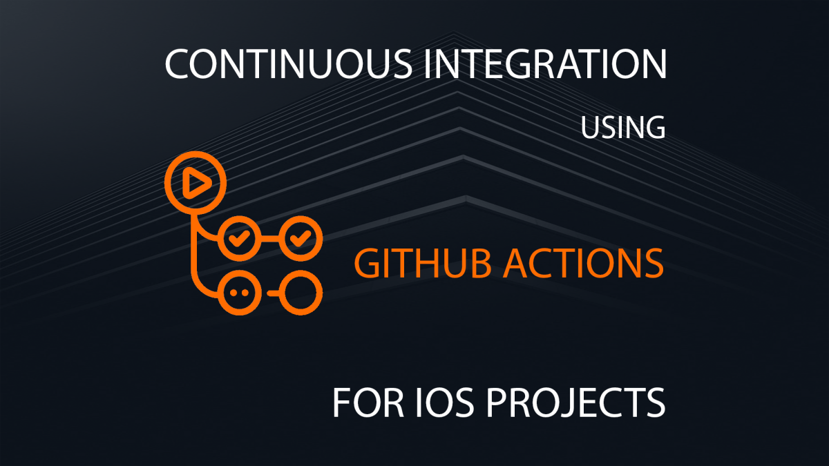 Continuous Integration Using Github Actions For Ios Projects Andreas Ludemann