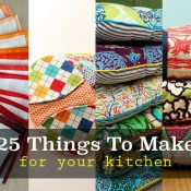 25 things to make and sew for your kitchen!