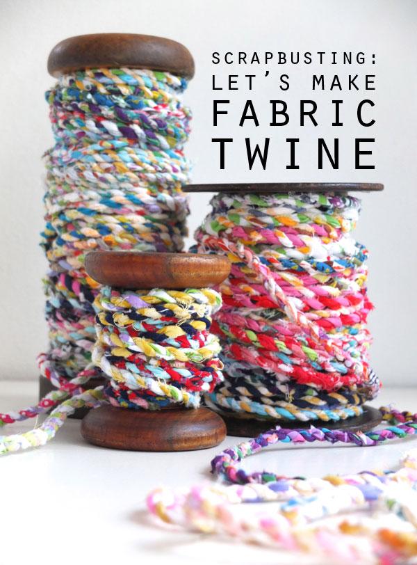 Make fabric twine with fabric scraps!