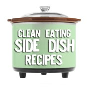 Clean Eating SIDE DISH crock pot recipes